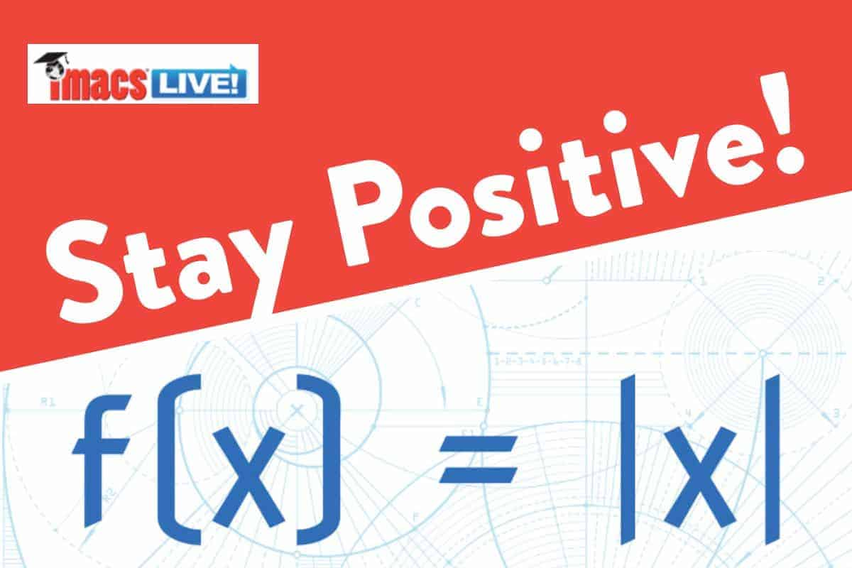 """Math meme joke: the absolute value of x and the words, """"stay positive"""""""